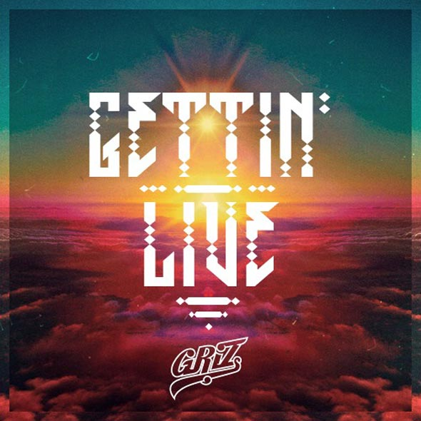 Griz – Gettin' Live (Original Mix) [Free Download]
