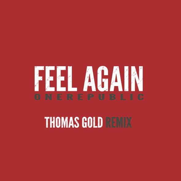 OneRepublic - Feel Again (Thomas Gold Club Mix)