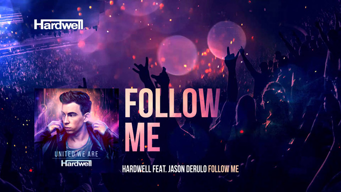 Hardwell & Jason Derulo - Follow Me