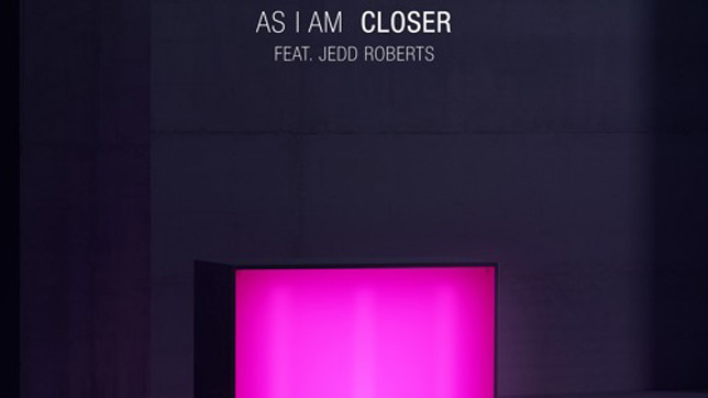 As I Am feat. Jedd Roberts – Closer