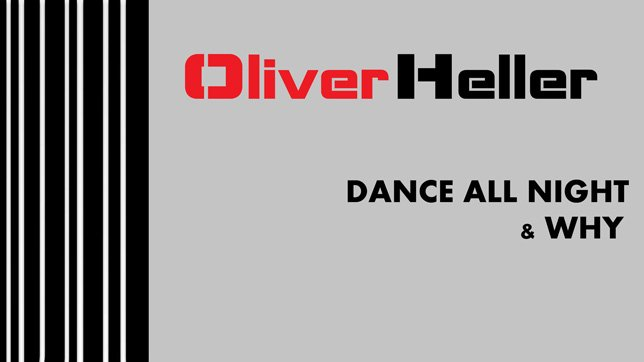 Oliver Heller -  Dance All Night & Why