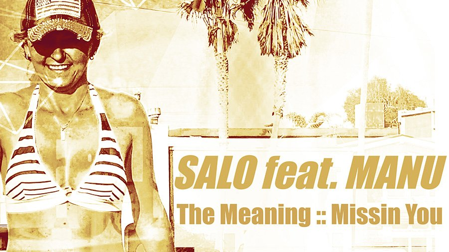 SALO feat. MANU - The Meaning : Missin You