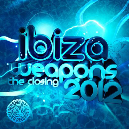Tiger Records Presents Ibiza Weapons 2012 (The Closing)