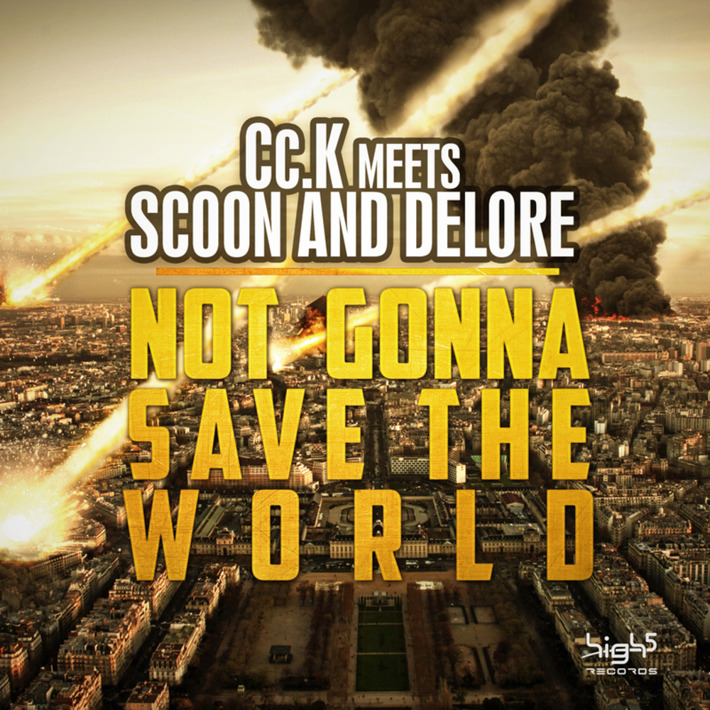 Cc.K meets Scoon and Delore - Not Gonna Save The World