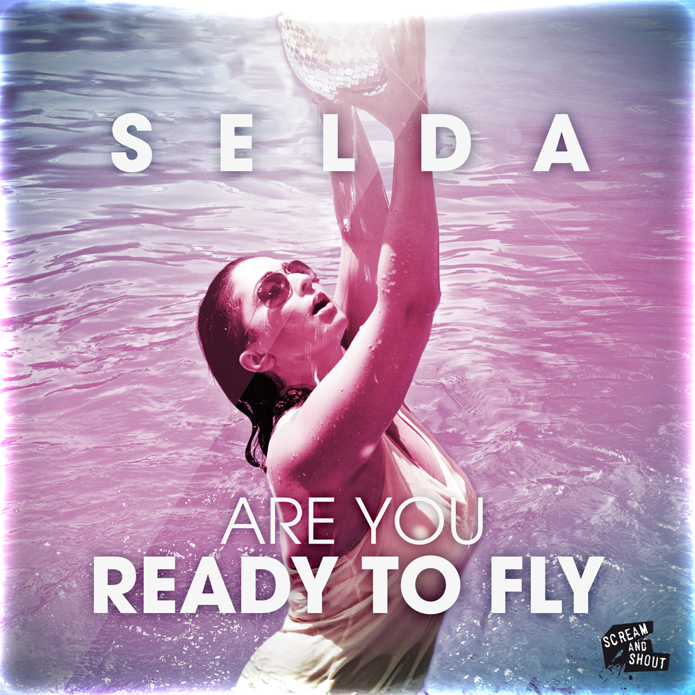 Selda - Are You Ready To Fly