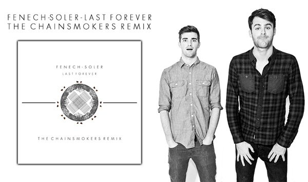 Fenech-Soler - Last Forever (The Chainsmokers Remix)