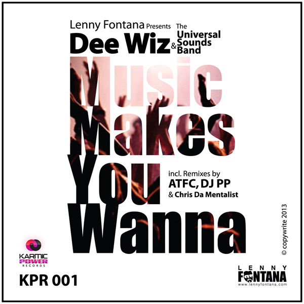 Lenny Fontana pres. Dee Wiz  Universal Sounds Band - Music Makes You Wanna
