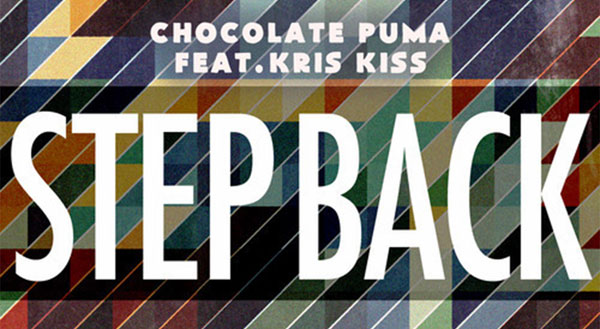 Chocolate Puma feat. Kris Kiss - Step Back