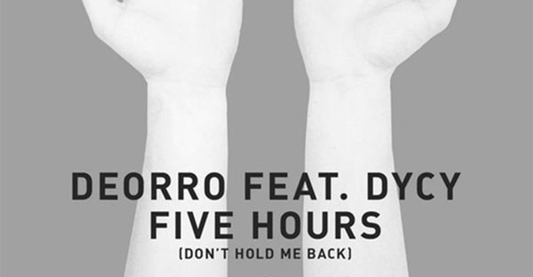 Deorro ft. DyCy - Five Hours (Don't Hold Me Back)
