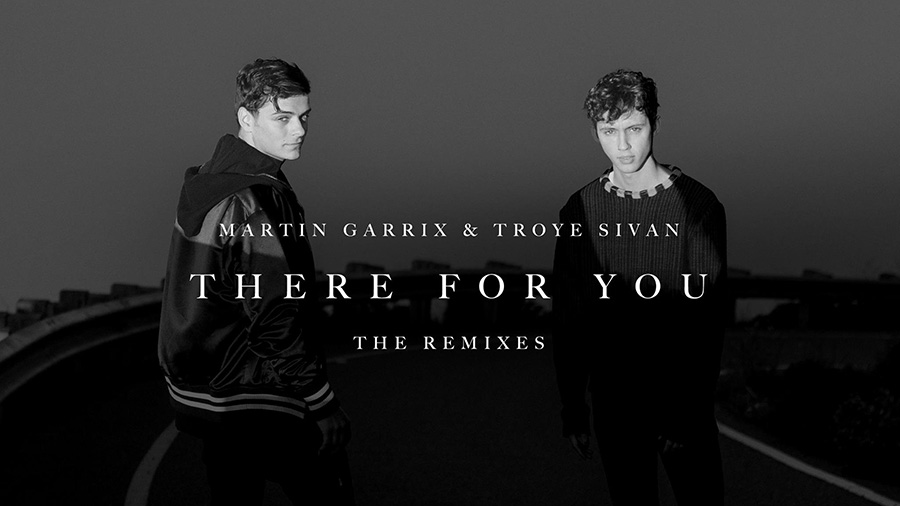 Martin Garrix & Troye Sivan - There For You (The Remixes)