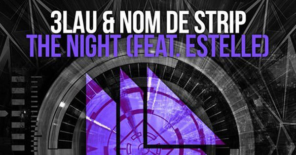 3LAU & Nom De Strip feat. Estelle - The Night