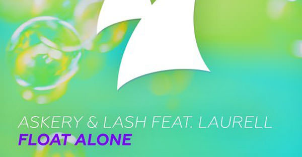 Askery & Lash Feat Laurell - Float Alone