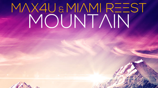 Max4U & Miami Reest - Mountain
