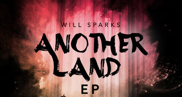 Will Sparks - Another Land EP