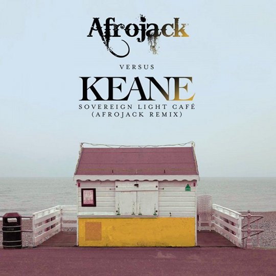 Keane – Sovereign Light Café (Afrojack Remix)