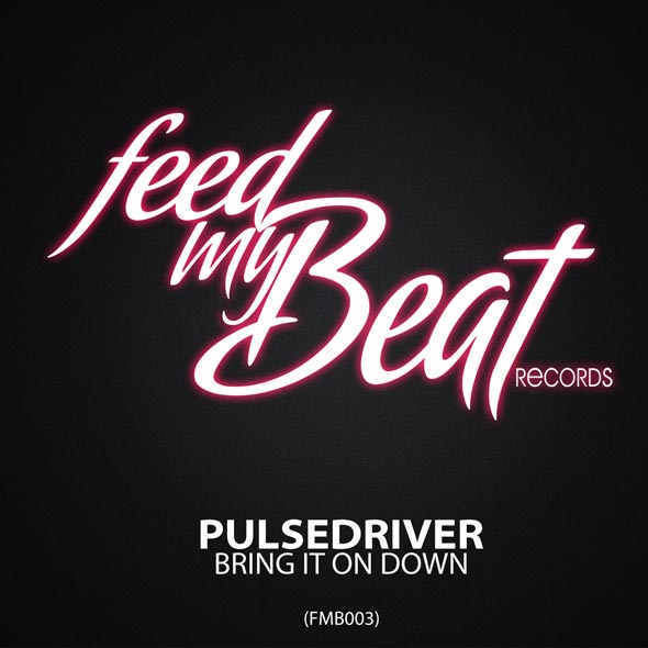 Pulsedriver - Bring It On Down