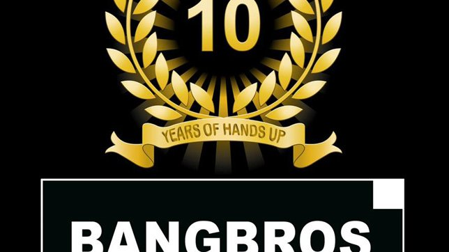 Bangbros - 10 Years of Hands Up