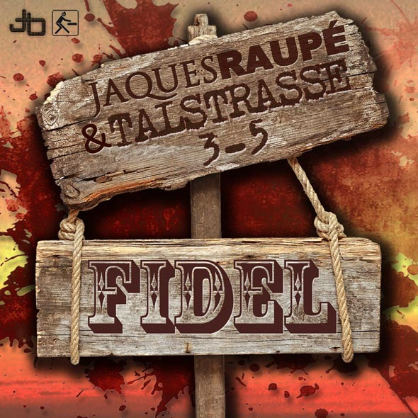 Jaques Raupe & Talstrasse 3-5 - Fidel