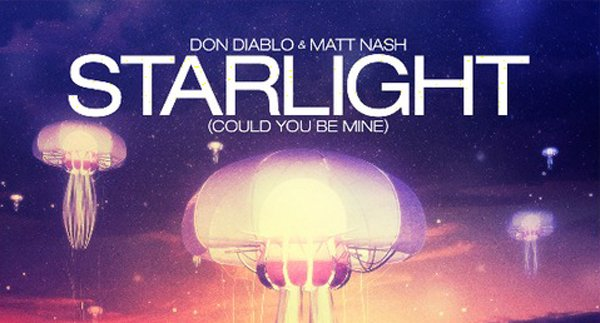 Don Diablo & Matt Nash - Starlight (Could You Be Mine) Download