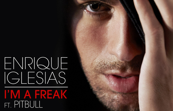 Enrique Iglesias feat. Pitbull - I'm A Freak DJ-Promotion