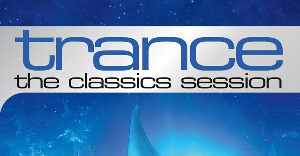Trance: The Classics Session Download