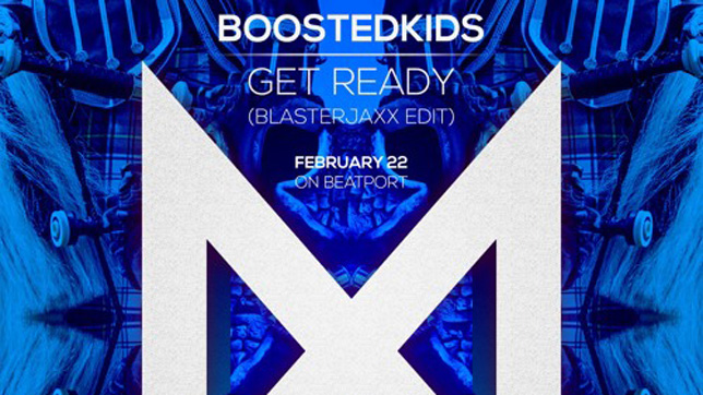 Boostedkids – Get Ready (Blasterjaxx Edit)