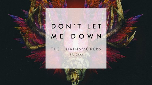 The Chainsmokers feat. Daya – Don't Let Me Down
