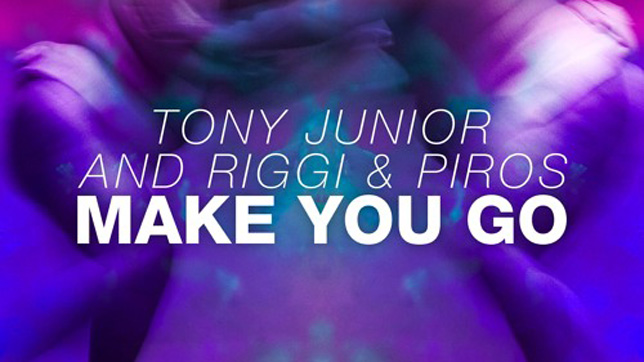 Tony Junior, Riggi & Piros - Make You Go