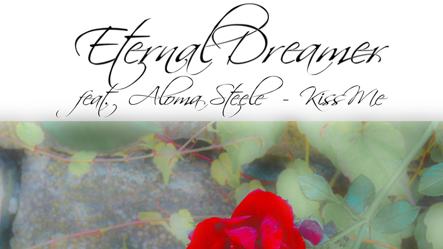 Eternal Dreamer feat. Aloma Steele - Kiss Me