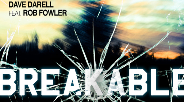 Dave Darell feat. Rob Fowler - Breakable Download