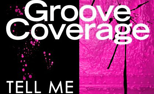 Groove Coverage - Tell Me
