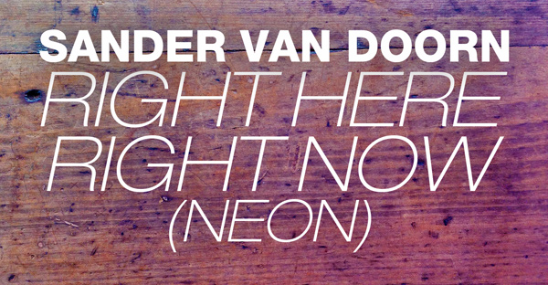 Sander van Doorn - Right Here, Right Now (Neon)