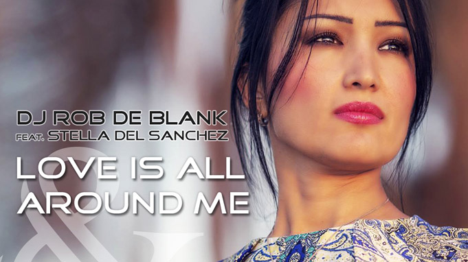 DJ Rob De Blank feat. Stella del Sanchez - Love Is All Around Me & Try It (EP)