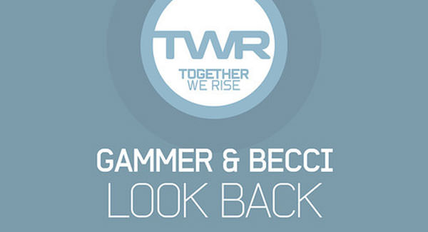 Gammer & Becci - Look Back