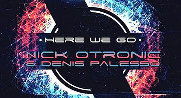 Nick Otronic & Denis Palesso - Here We Go
