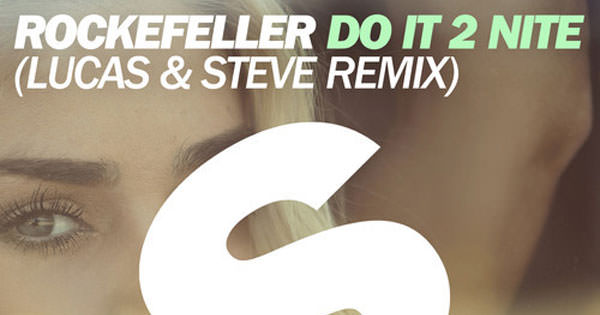 Rockefeller - Do It 2nite (Lucas & Steve Remix)