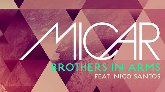 MICAR feat. Nico Santos – Brothers In Arms