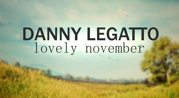Danny Legatto - Lovely November