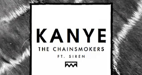 The Chainsmokers feat. Siren - Kanye