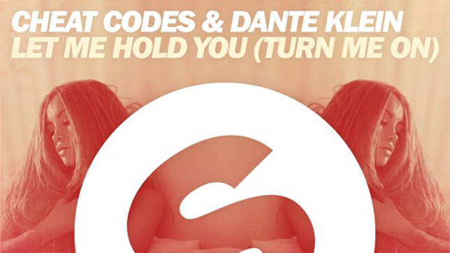 Cheat Codes & Dante Klein - Let Me Hold You (Turn Me On)