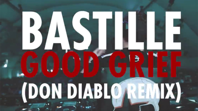 Bastile - Good Grief (Don Diablo Remix)
