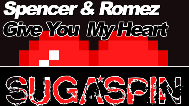 Spencer & Romez - Give You My Heart