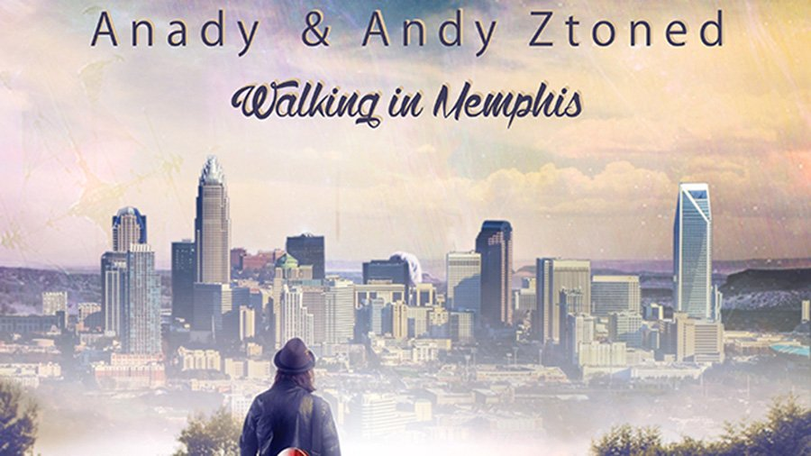 Anady & Andy Ztoned - Walking in Memphis