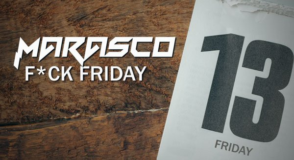 Marasco - F*ck Friday