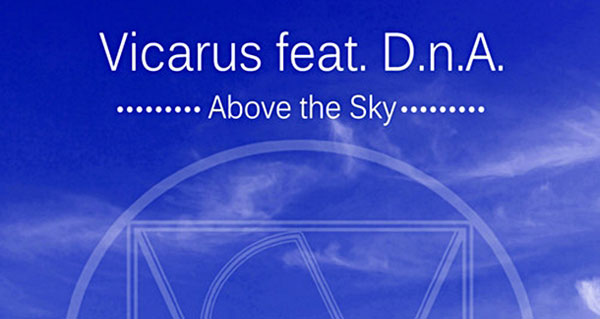 Vicarus feat. D.n.A. - Above the Sky
