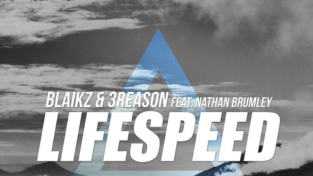 Blaikz & 3Reason feat. Nathan Brumley - Lifespeed