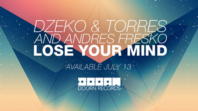 Dzeko & Torres and Andres Fresko - Lose Your Mind