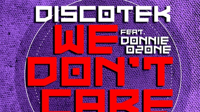 Diskotek vs. DJ Combo feat. Donnie Ozone - We Don't Care