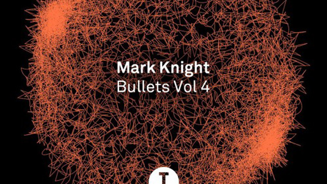 Mark Knight - Bullet Vol. 4