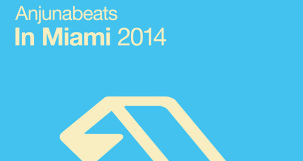 Anjunabeats In Miami 2014 Download Tracklist